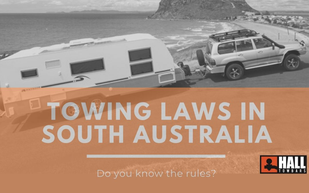 Towing in South Australia; are you breaking the law?