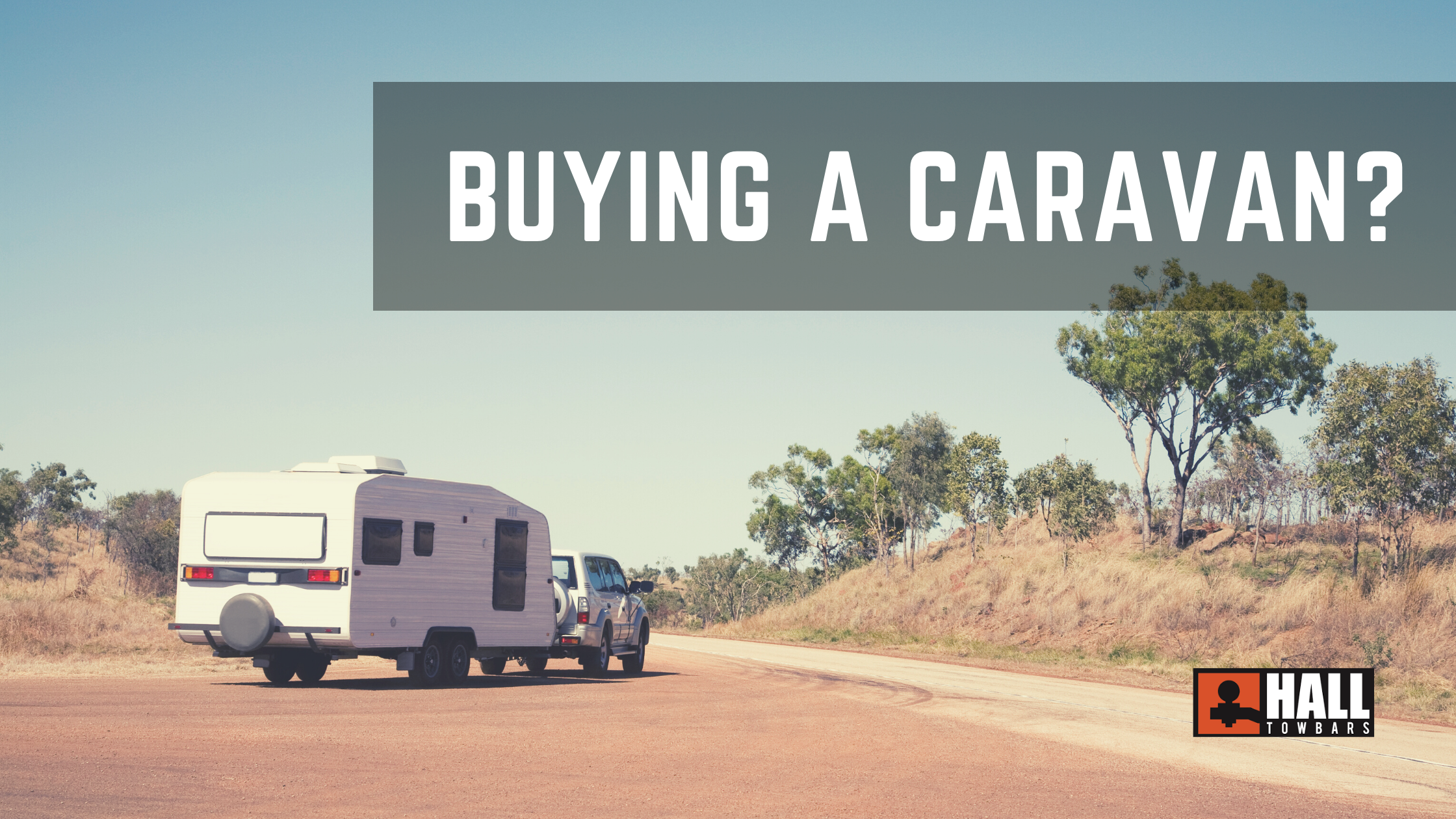 What you need to know about buying a caravan