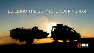 Building the Ultimate Touring 4x4